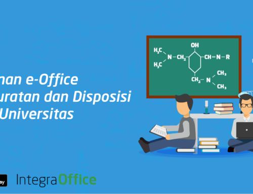 Peranan  e-Office Persuratan dan Disposisi Bagi Universitas
