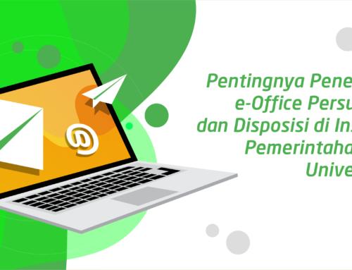 Pentingnya Penerapan e-Office Persuratan dan Disposisi di Instansi Pemerintahan dan Universitas