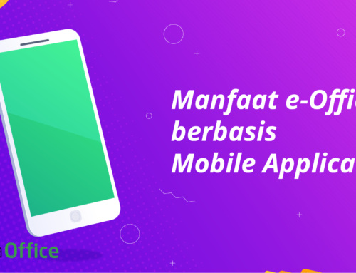 Manfaat e-Office berbasis Mobile Application