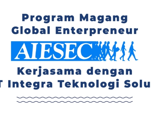 Program Magang Global Enterpreneur AIESEC Kerjasama Integra Teknologi Solusi.
