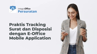 Praktis Tracking Surat dan Disposisi Dengan E-Office Mobile Application