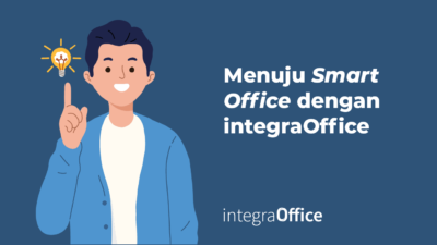 Menuju Smart Office dengan integraOffice