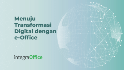 Menuju Transformasi Digital dengan e-Office